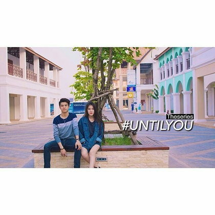 """Until You - ຈົນກວ່າຈະໄດ້ຮັກ"" - ກຽມສະທ້ອນສັງຄົມຜ່ານລະຄອນຊຸດ"