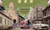 """""""Savan Fun Fest"""" ງານຍ້ອນຍຸກ ທີ່ຈະພາທຸກຄົນໄປສຳຜັດມົນສະເໜ່ຂອງ """"ສະຫວັນນະເຂດ"""""""