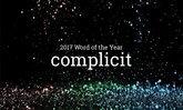 'Complicit' (ຮູ້ເຫັນເປັນໃຈ) ຄອງແຊມຄຳສັບແຫ່ງປີ 2017!