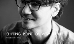 SHIFTING POINT OF VIEW IN LIFE ปีเตอร์-นพชัย ชัยนาม