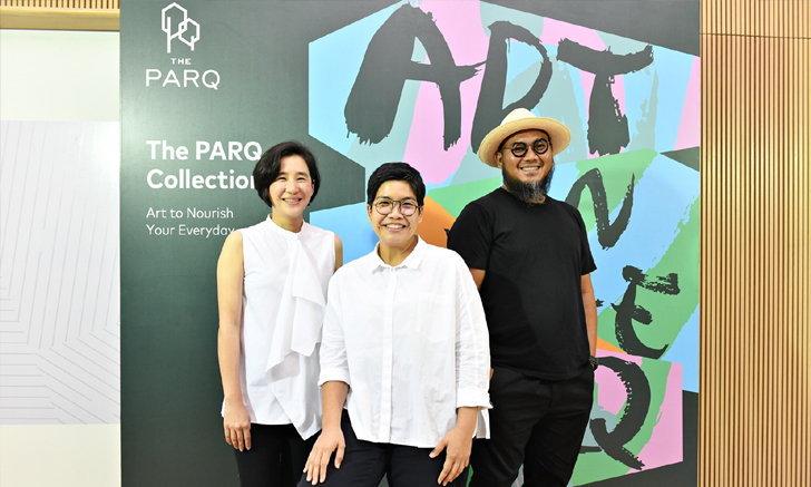 เปิดตัว The PARQ Collection งานศิลปะร่วมสมัยจากศิลปินชั้นนำที่ยกระดับคุณภาพชีวิต