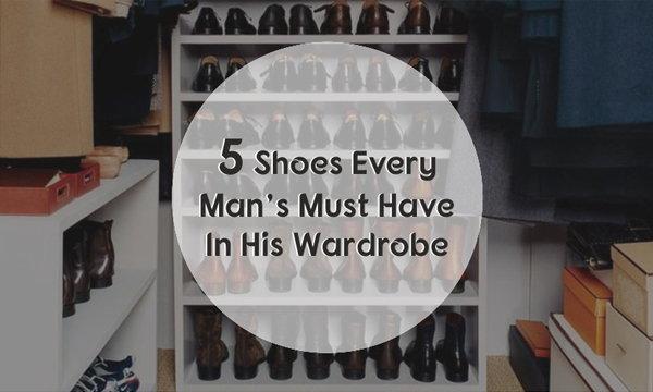 รองเท้า 5 แบบ ที่หนุ่มๆ ควรมีในตู้รองเท้า
