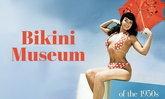 """จุดกำเนิด """"บิกินี"""" และพิพิธภัณฑ์ชุดชั้นในแห่งแรกของโลก"""