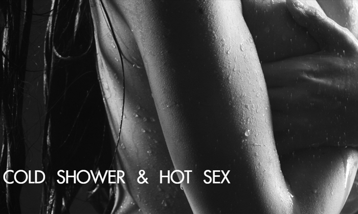 COLD SHOWER & HOT SEX