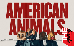 รีวิว American Animals หนังปล้นล้นไอเดียบรรเจิด