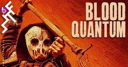 [รีวิว]Blood Quantum ไอเดียซอมบี้แปลกใหม่แต่ใช้ประโยชน์ไม่ได้