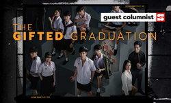 นักเรียนเก่งมีพรสวรรค์ แต่ต่อต้านสุด จาก The Gifted Graduation โดย แอดมินเพจกะเทยนิวส์