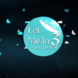 Let Me In Thailand 3