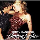 DIRTY DANCING :: HAVANA NIGHTS