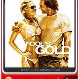 หนัง FOOLS GOLD
