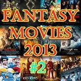 ภาพยนตร์แฟนตาซี 2013