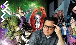 J.J. Abrams เตรียมอำนวยการสร้างซีรีส์ Justice League Dark ฮีโรสายเวทย์ของจักรวาลดีซี