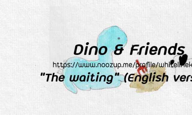 """Dino and Friends : """"The waiting"""" (English version)"""