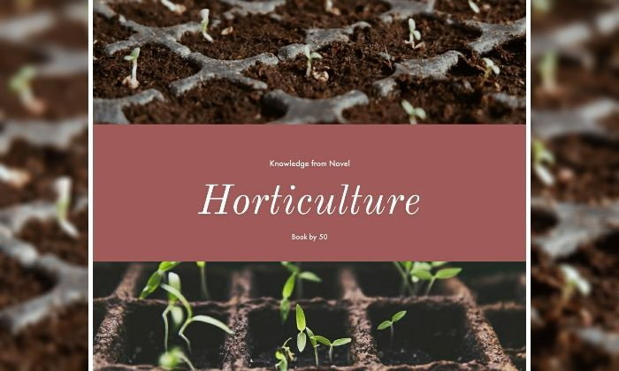 Knowledge from Novel Ep.7 Horticulture