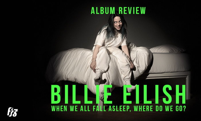 ล้วงลึก WHEN WE ALL FALL ASLEEP, WHERE DO WE GO? อัลบั้มใหม่สุดดาร์กของ Billie Eilish