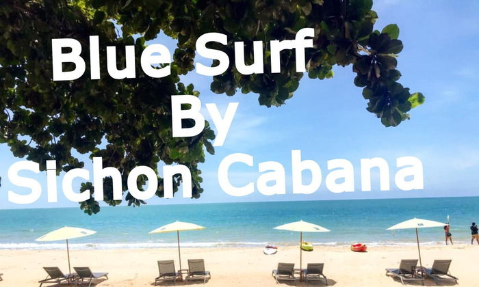 พักกายพักใจที่ Blue Surf Cafe by Sichon Cabana คาเฟ่เก๋ๆ ริมทะเลสิชล