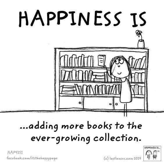 ความสุขก็คือ การเพิ่มหนังสือเข้าไปในคอลเลคชั่นที่ใหญ่ขึ้นเรื่อยๆ