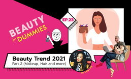 Beauty for Dummies EP.23 - Beauty Trend 2021 Prediction Part 2 - Makeup, Hair and more