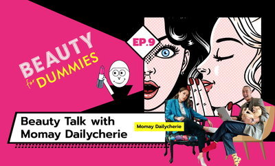 Beauty for Dummies EP.9 - Beauty Talk with Momay DAILYCHERIE