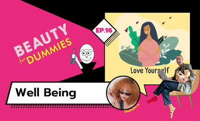 Beauty for Dummies EP.16 - Well Being