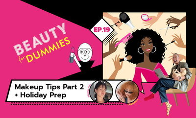 Beauty for Dummies EP.19 - Makeup Tips Part 2 + Holiday Prep