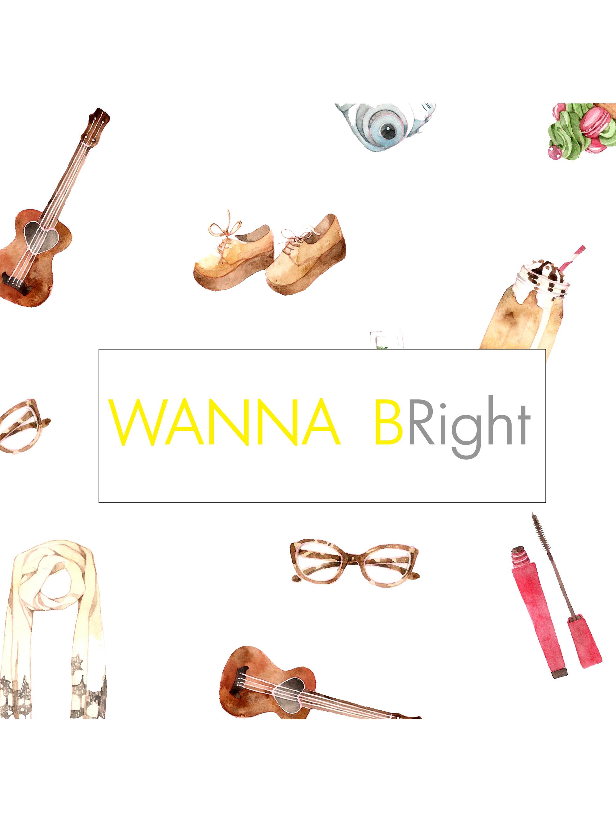 Wanna BRight