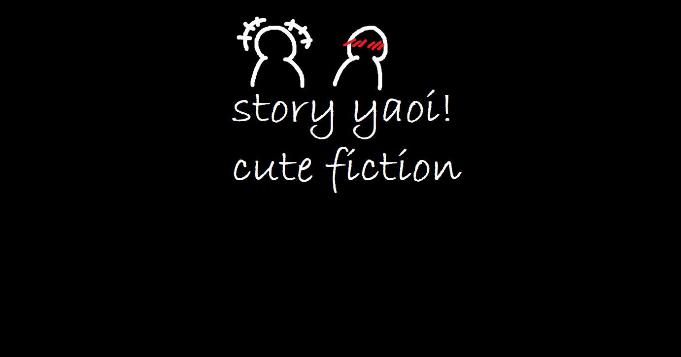 Story yaoi! cute fiction