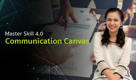 Master Skill 4.0 ตอน Communication Canvas