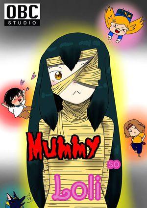 Mummy so Loli.(ผีรักทุกนาเธอ คอนเทสต์)