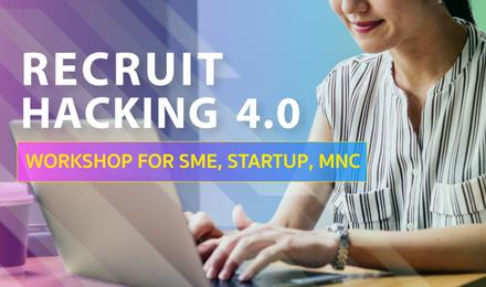 Recruit Hacking 4.0 for SME, Startup, MNC สูตรสำเร็จ เทคนิคการหาพนักงานที่ใช่