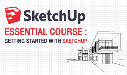 Sketchup Essential Course : Getting Started With Sketchup