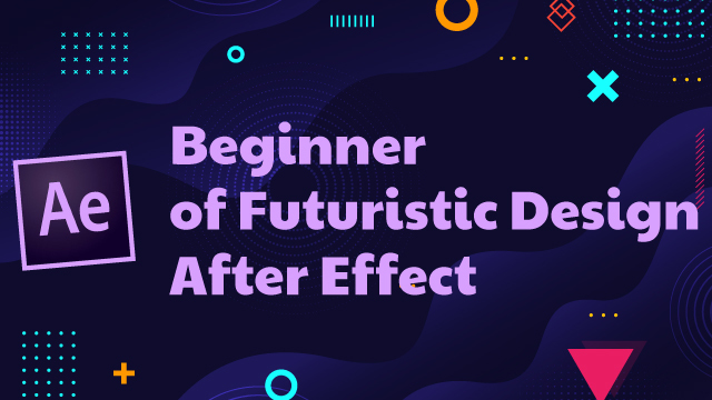 Beginner of Futuristic Design After Effect