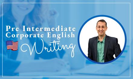 Pre Intermediate Corporate English - Writing ภาษาอังกฤษเพื่อใช้ในการทำงาน: การเขียน (ระดับกลางตอนต้น