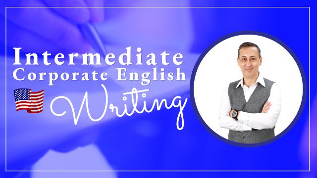 Corporate English: Writing - Intermediate  ภาษาอังกฤษเพื่อใช้ในการทำงาน: การเขียน - ระดับกลาง