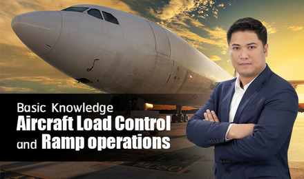 Basic Knowledge Aircraft Load Control and Ramp Operations