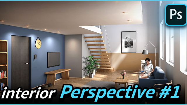 Photoshop for Architect : Interior Perspective #1