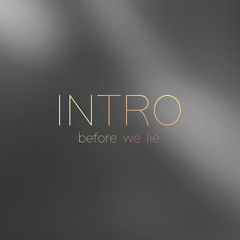 Intro - Before we lie
