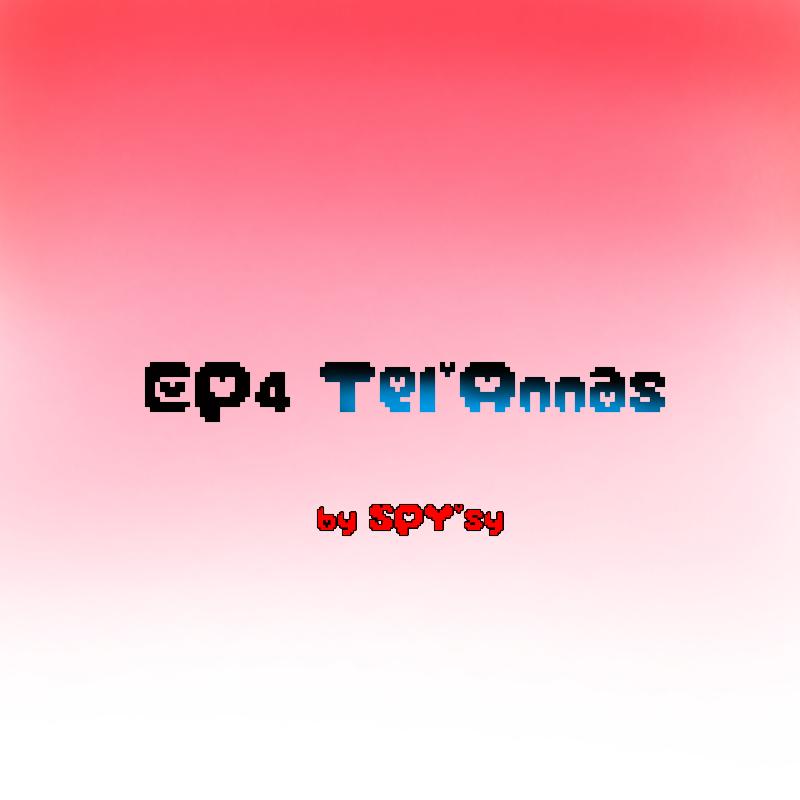 EP4 - Tel'Annas