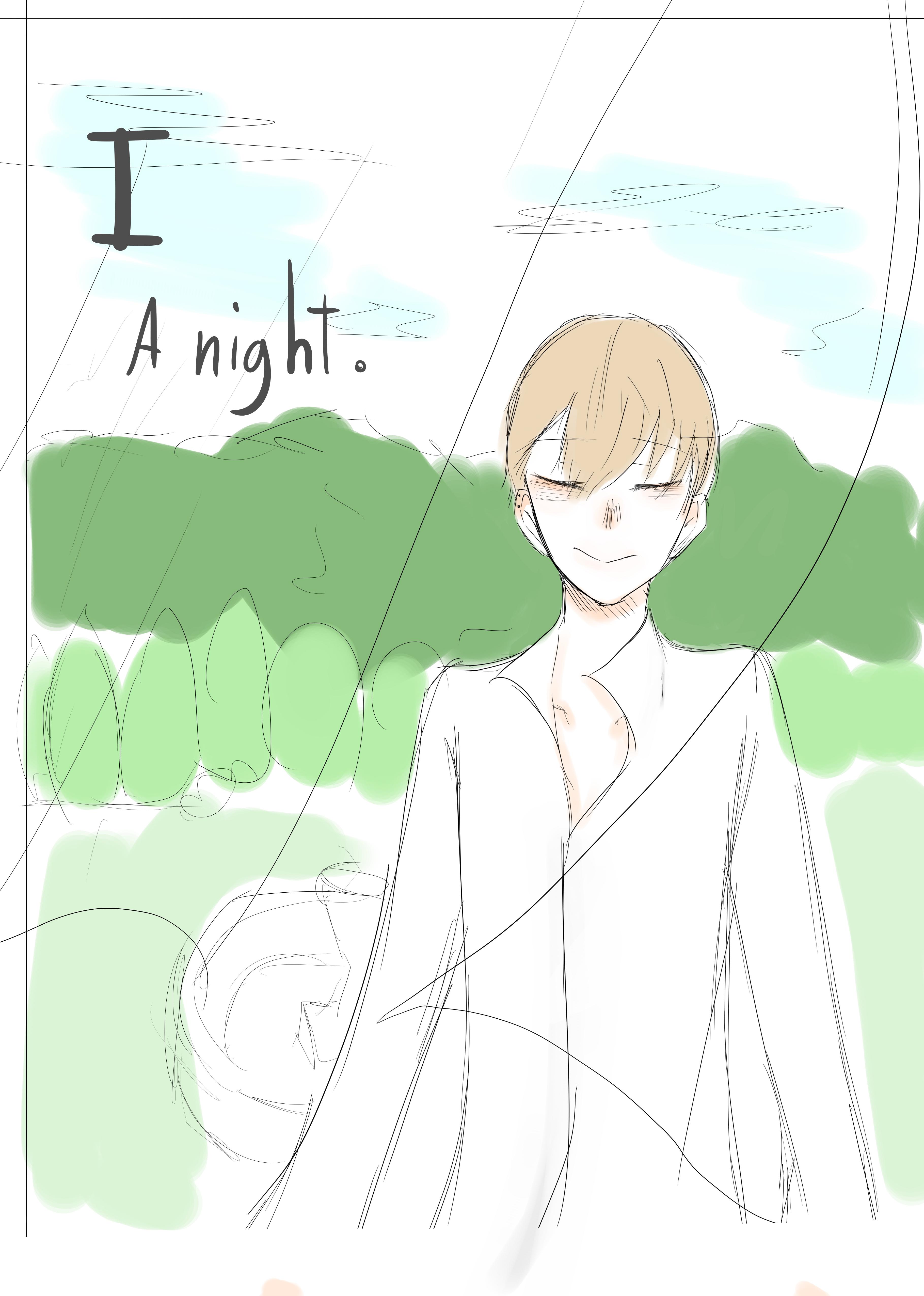 I - A night