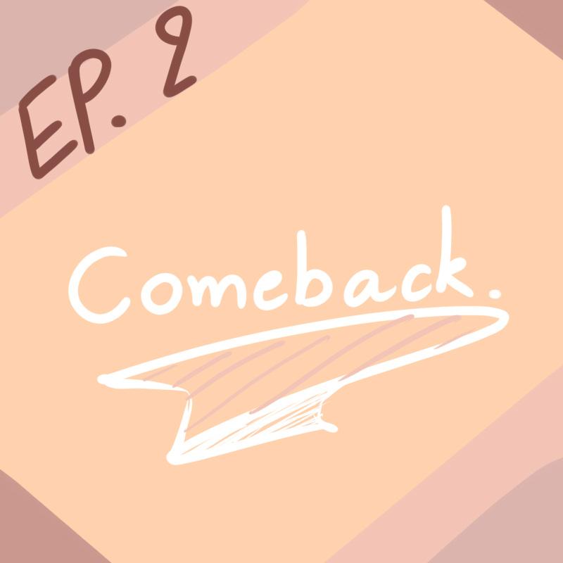 EP.2 - Comeback จย้าาาาา