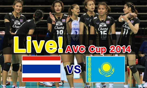 """รับชมและติดตามการแข่งขันวอลเลย์บอลหญิง AVC Cup 2014 """"ไทย-คาซัคสถาน"""" ได้ที่นี่!"""