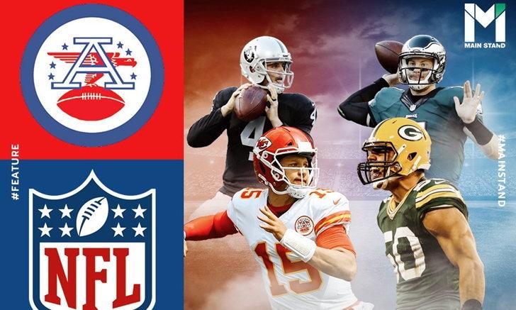 NFL vs. AFL : การต่อรองผลประโยชน์ระหว่างสองขั้วอำนาจ สู่ลีกกีฬามูลค่าสูงสุดของโลก