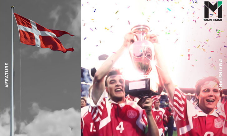 ตำนาน เดนิช ไดนาไมต์ : 1992 ปาฏิหาริย์ครั้งแรกของฟุตบอลชิงแชมป์แห่งชาติยุโรป