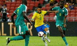 บราซิล เจ๊า เซเนกัล 1-1 เกมอุ่นเครื่อง