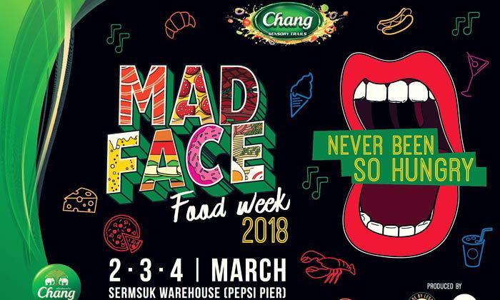 MAD FACE FOOD WEEK 2018 เทศกาลอาหารที่จะทำให้คุณไม่หิวอีกต่อไป