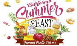 """งาน """"Gourmet Foodie Fest 2018 : California Summer Feast"""""""
