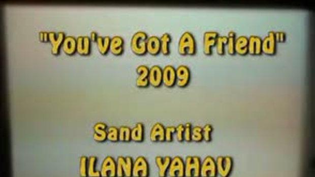 You've Got A Friend 2009 by Ilana Yahav