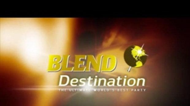 BLEND Destination สุดยอดปาร์ตี้ระดับโลกกับ 5 ดาราดัง ที่เกาะอิบิซ่า