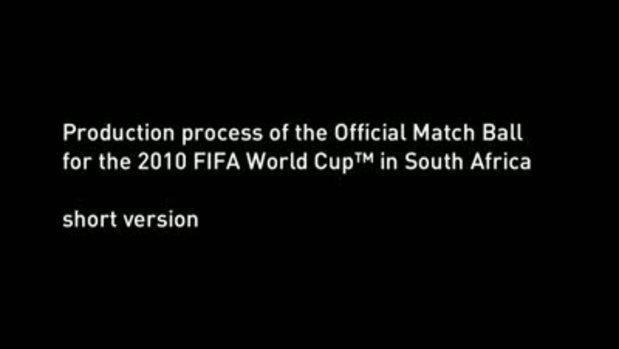 กระบวนการผลิต ลูกฟุตบอลโลก 2010