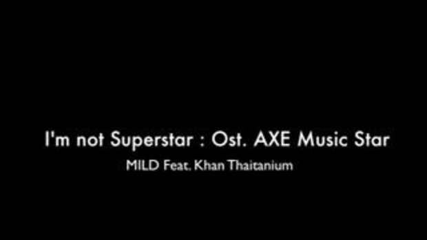 I'm not Superstar Ost. AXE Music Star (MILD Feat.